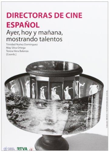 9788447214686: Directoras de cine español: Ayer, hoy y mañana, mostrando talentos