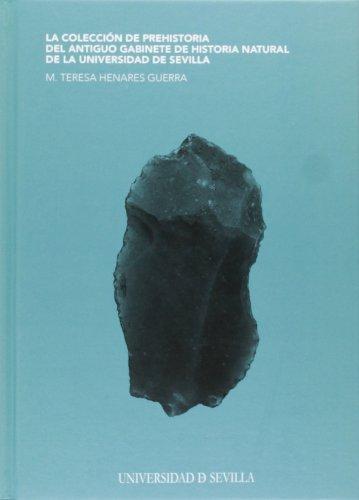 9788447214747: La colección de Prehistoria del Antiguo Gabinete de Historia Natural de la Universidad de Sevilla