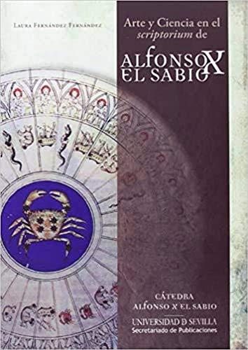 9788447215065: Arte y Ciencia en el scriptorium de Alfonso X el Sabio