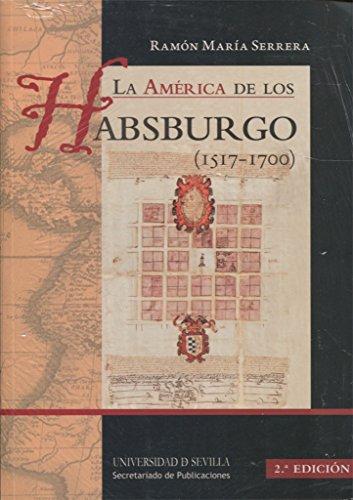 9788447215119: América de los Habsburgo (1517-1700),La (2ª ed.): 91 (Manuales Universitarios)