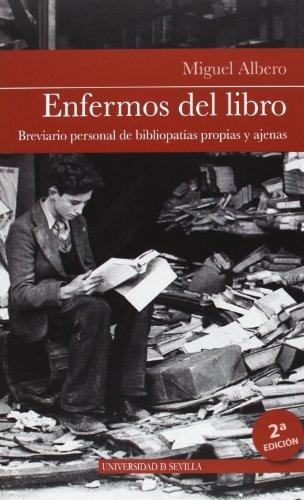 9788447215133: Enfermos del libro. Breviario personal de bibliopatías propias y ajenas (2ª ed.) (Colección Bibliofilia)