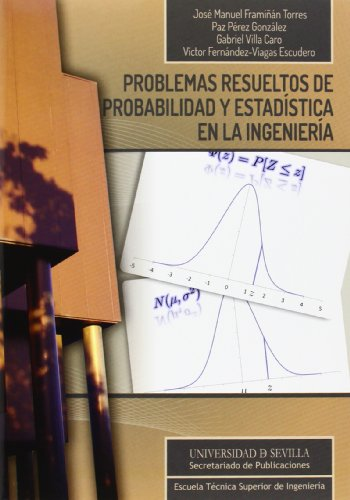 PROBLEMAS RESUELTOS DE PROBABILIDAD Y ESTADISTICA EN: FRAMIÑAN TORRES, J.