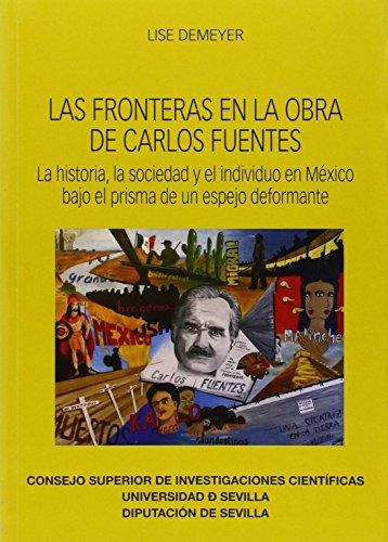 9788447215492: Las fronteras en la obra de Carlos Fuentes.: La historia, la sociedad y el individuo en México bajo el prisma de un espejo deformante.