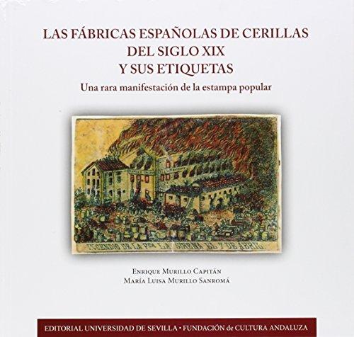 9788447215508: Las Fábricas españolas de cerillas del Siglo XIX y sus etiquetas.: Una rara manifestación de la estampa popular