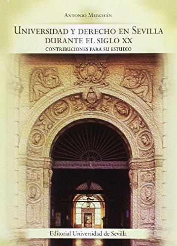 UNIVERSIDAD Y DERECHO EN SEVILLA DURANTE EL: MERCHAN, ANTONIO