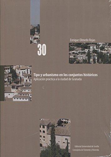 9788447218073: Tipo y urbanísmo en los conjuntos históricos: Aplicación práctica a la ciudad de Granada: 30 (Kora)