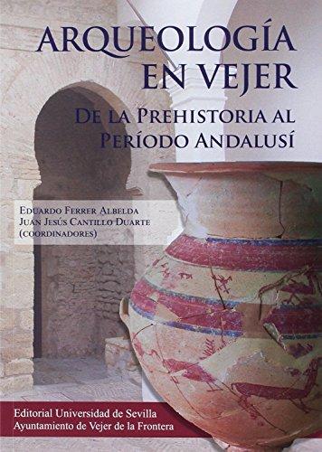 Arqueología en Vejer. De la Prehistoria al: Ferrer Albelda, Eduardo;