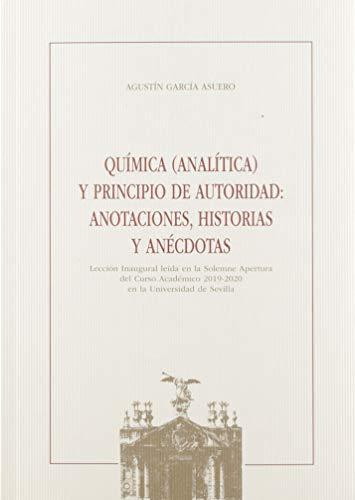 QUÍMICA (ANALÍTICA) Y PRINCIPIO DE AUTORIDAD: ANOTACIONES,: AGUSTÍN GARCÍA ASUERO