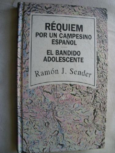 9788447300624: Réquiem por un campesino español. El bandido adolescente.