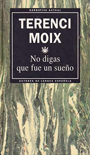 9788447301263: No Digas Que Fue Un Sueño (Spanish Edition)