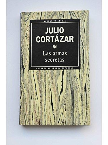 9788447302628: Las armas secretas (Narrative Actual Autores de Lengua Espanola, 48)