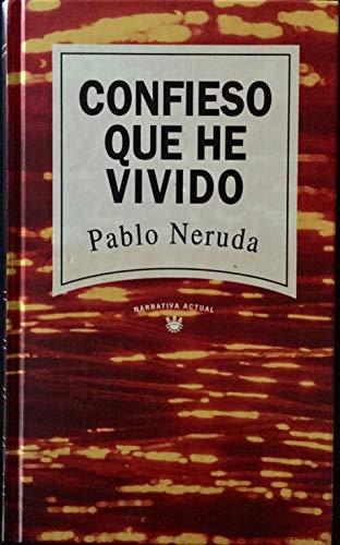 CONFIESO QUE HE VIVIDO: NERUDA PABLO