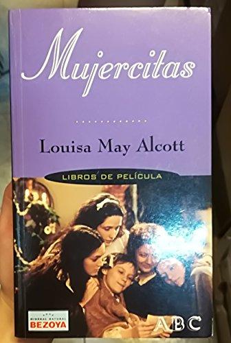 MUJERCITAS: ALCOTT, LOUISA MAY