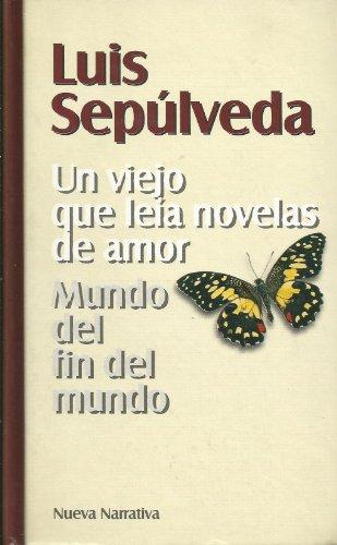UN VIEJO QUE LEÍA NOVELAS DE AMOR.: SEPÚLVEDA, Luis