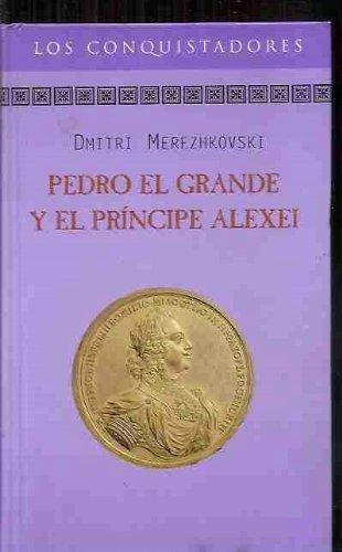 9788447318476: Pedro el Grande y el príncipe Alexei