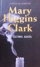 El último adiós (9788447321414) by Mary Higgins Clark