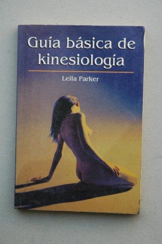 Guía básica de kinesiología: Leila Parker