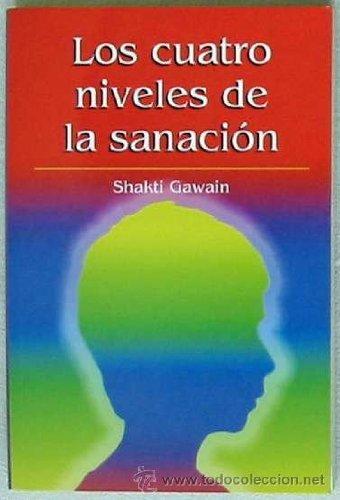 9788447328048: Los Cuatro Niveles De La Sanación