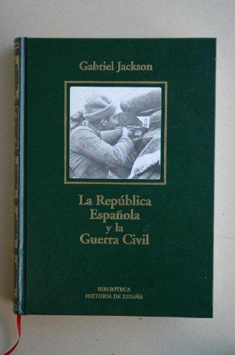 La República Española y la Guerra Civil: Gabriel Jackson