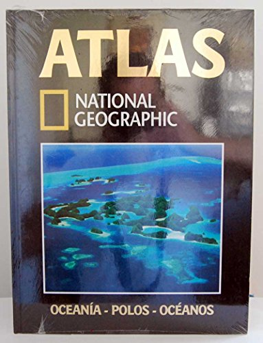 Atlas National Geographic. 10 : Oceanía, [Polos,