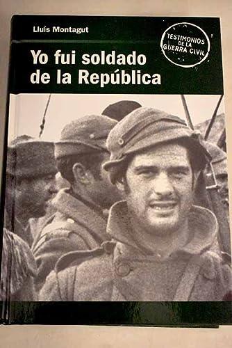 Yo fui soldado de la República: Lluis Montagut