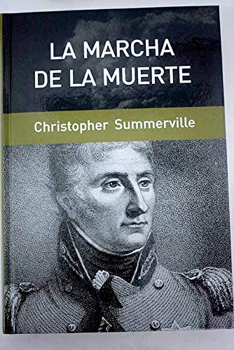9788447350483: La marcha de la muerte : la retirada a La Coruña de sir John Moore, 1808-1809