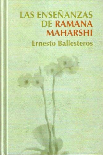Las enseñanzas de Ramana Maharshi: Ernesto Ballesteros