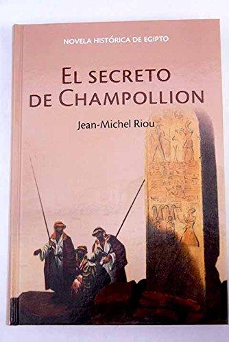 9788447353293: El secreto de Champollion : la gran aventura de la expedición napoleónica a Egipto
