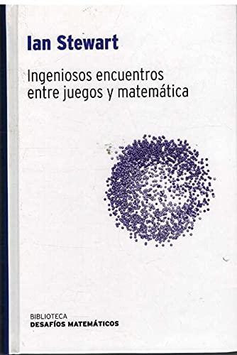9788447354382: Ingeniosos Encuentros Entre Juegos Y Matemática