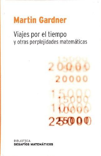 9788447354399: Viajes por el Tiempo y Otras Perplejidades Matematicas (Import, Spanish Language)