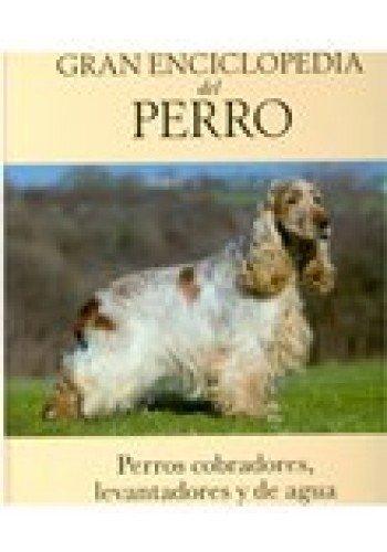 Gran Enciclopedia Del Perro: 6 - Perros: Mota, Jose Miguel