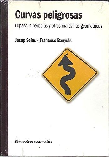 9788447369775: Curvas peligrosas. Elipses, hiperbolas y otras maravillas geométricas (J. Sales / F. Banyuls)