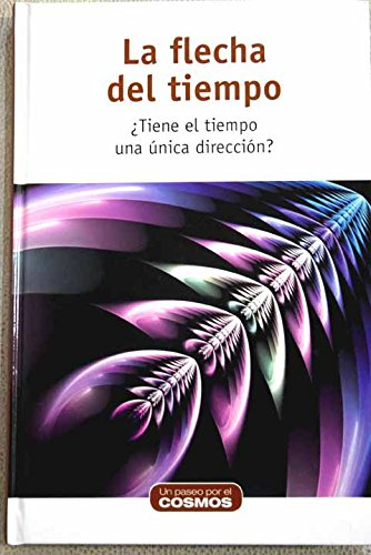 9788447383085: FLECHA DEL TIEMPO - LA ¿TIENE EL TIEMPO UNA UNICA DIRECCION?