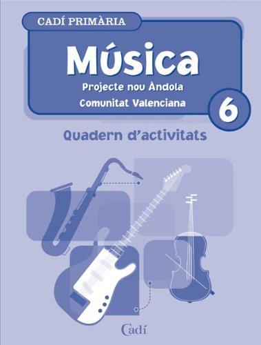 9788447402458: Música 6º Primària. Quadern d'activitats. Projecte Nou Ándola. Comunitat Valenciana - 9788447402458