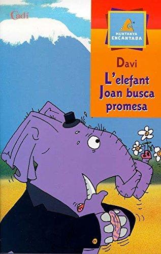 9788447406999: L'elefant Joan busca promesa (Muntanya encantada)