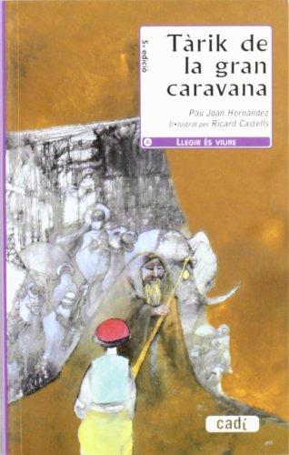 9788447411252: Tàrik de la gran caravana (Llegir és viure)