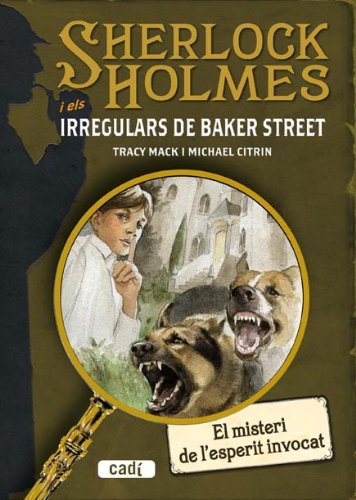 9788447411658: SHERLOCK HOLMES i els IRREGULARS DE BAKER STREET. El misteri de l'esperit invocat