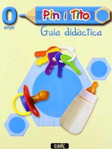 9788447470006: Pin i Tito 0 anys. Guia didàctica (català) (actualització LOE): Educació Infantil (Projecte Pin i Tito)