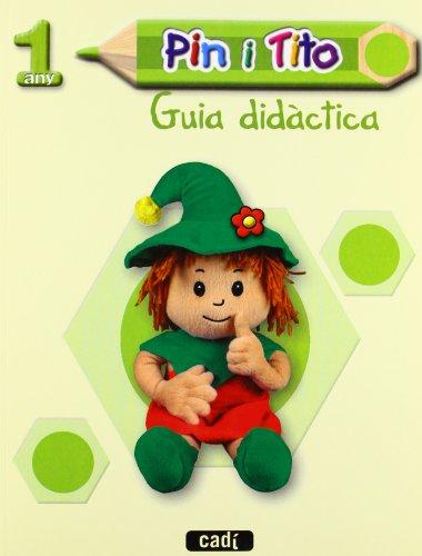 9788447470020: Pin i Tito 1 any. Guia didàctica. LOE (català): Educació Infantil (Projecte Pin i Tito)