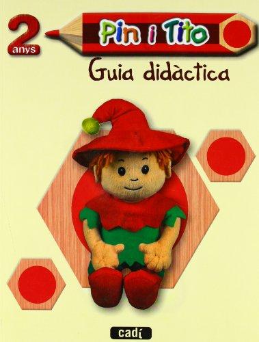 9788447470037: Pin i Tito 2 anys. Guia didàctica. LOE: Educació Infantil (Projecte Pin i Tito)