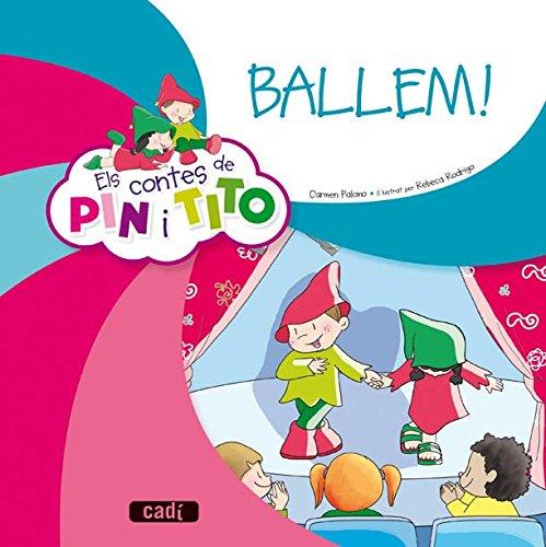 9788447470068: Els contes de Pin i Tito. Ballem! - 9788447470068