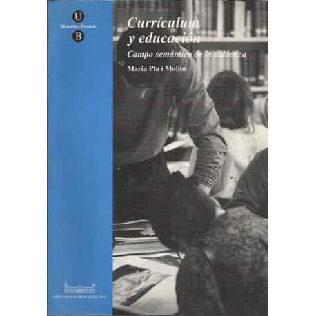 9788447504558: Curriculum y educacion : campo semantico de la didactica