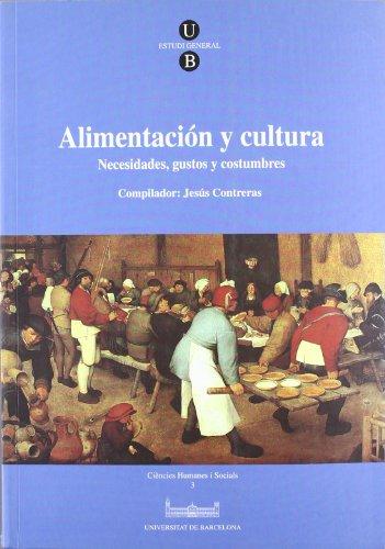 9788447511037: Alimentacion y Cultura: Necesidades, Gustos y Costumbres (Ciències humanes i socials) (Spanish Edition)
