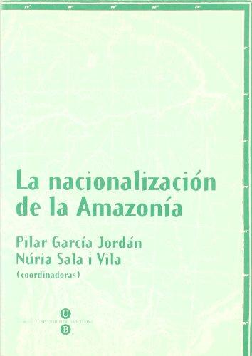 9788447519262: La nacionalización de la Amazonía