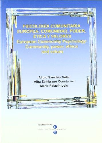 PSICOLOGIA COMUNITARIA EUROPEA: COMUNIDAD, PODER, ETICA Y: ALIPIO SANCHEZ VIDAL