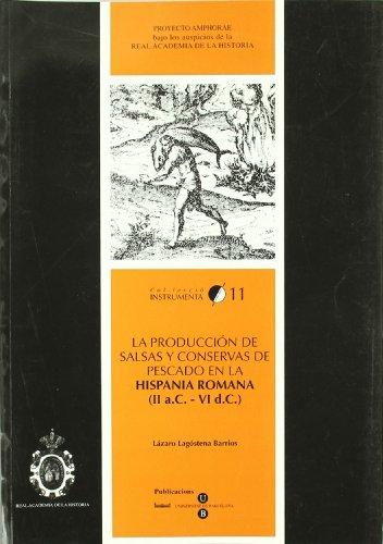 9788447526246: La producción de salsas y conservas de pescado en la Hispania Romana II a.C.- VI d.C. (INSTRUMENTA)