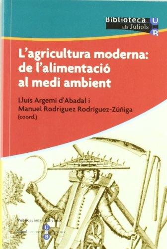 L'agricultura moderna: de l'alimentació al medi ambient: Rodríguez Zúñiga, Manuel;