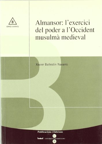 9788447528301: Almansor: l'exercici del poder a l'occident musulmà medieval