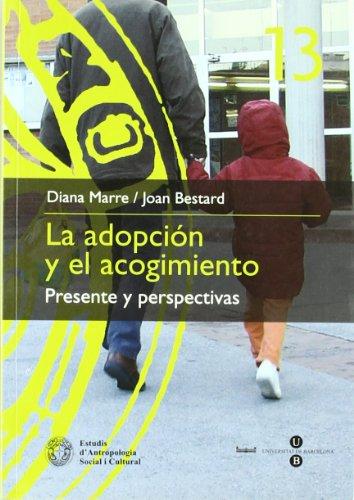 9788447528646: La adopción y el acogimiento: Presente y perspectivas (ESTUDIS D'ANTROPOLOGIA SOCIAL I CULTURAL) (Spanish Edition)