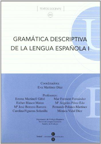 9788447528691: 1: Gramatica descriptiva de la lengua espanola/ Descriptive Grammar of the Spanish Language (Testos Docents) (Spanish Edition)
